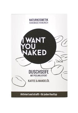 I WANT YOU NAKED - SHOWER SOAP - Seife - kaffee & mandelöl