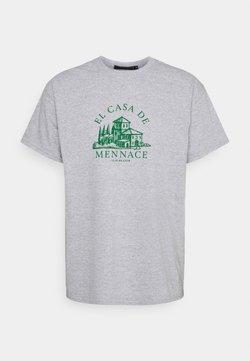 Mennace - EL CASA UNISEX - T-shirts print - grey