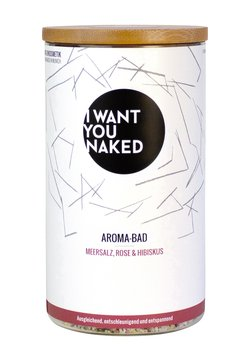 I WANT YOU NAKED - AROMA BATH - Badezusatz - rose & hibiskus